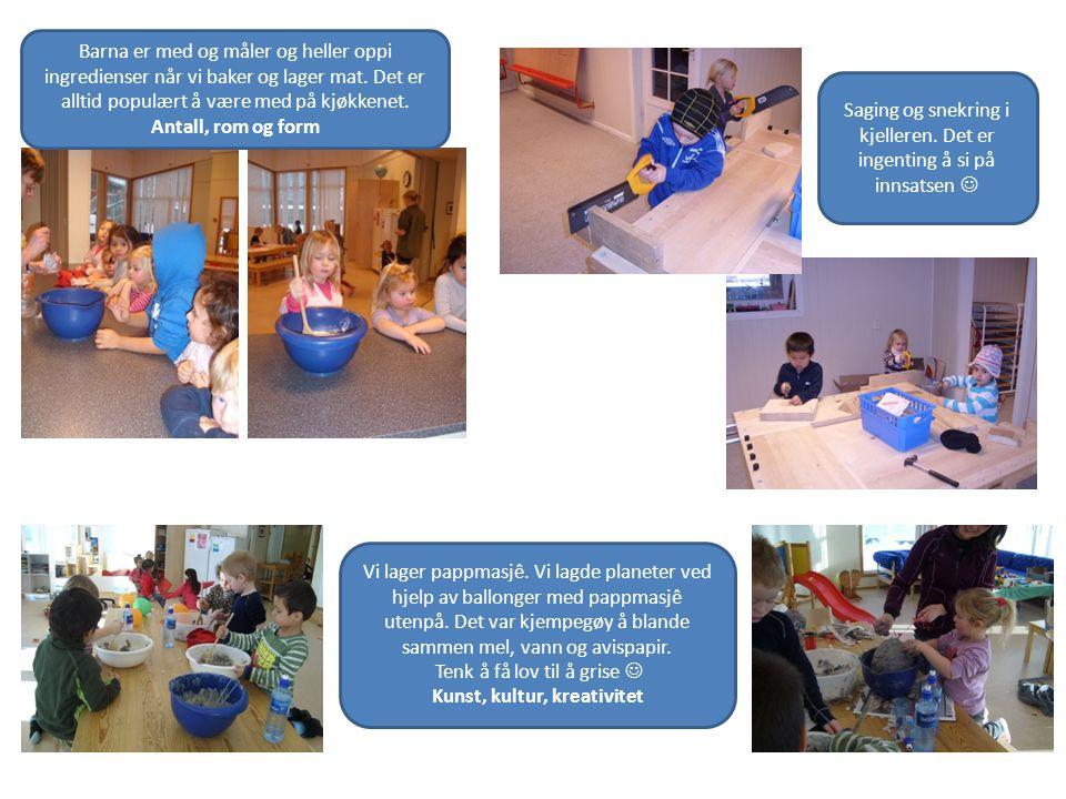 Barna er med og måler og heller oppi ingredienser når vi baker og lager mat. Det er alltid populært å være med på kjøkkenet. Antall, rom og form Vi la