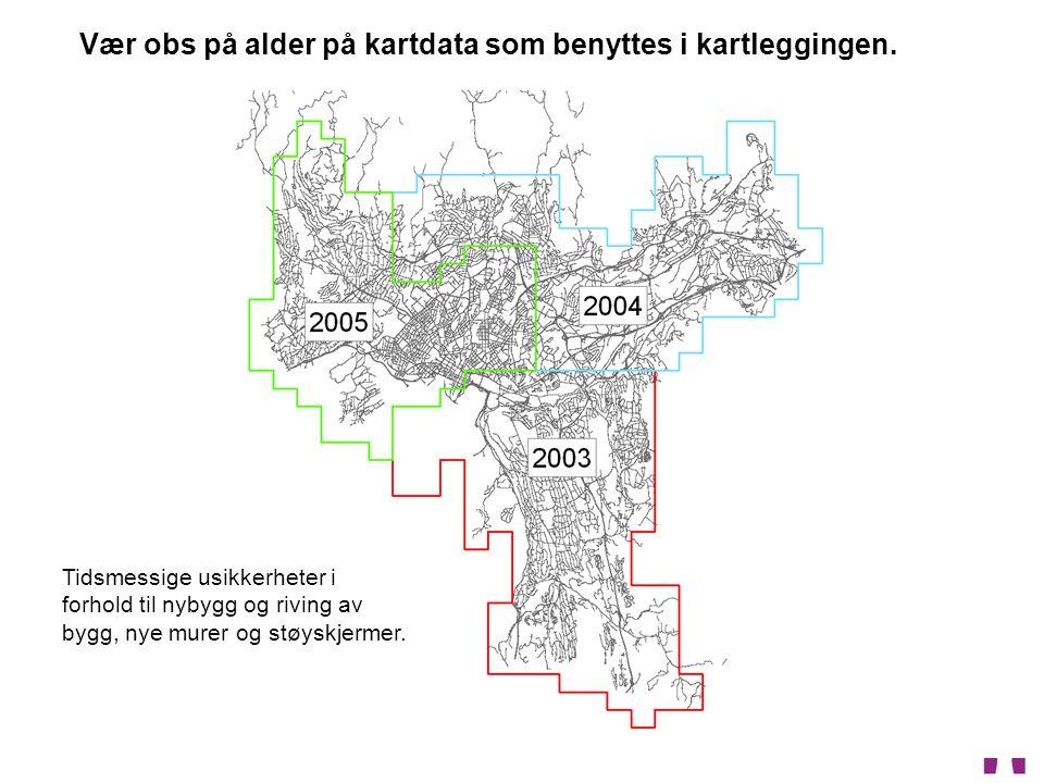 Vær obs på alder på kartdata som benyttes i kartleggingen. Tidsmessige usikkerheter i forhold til nybygg og riving av bygg, nye murer og støyskjermer.