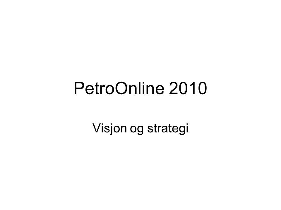 PetroOnline 2010 Visjon og strategi