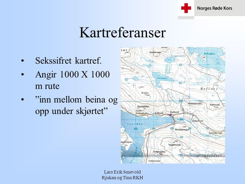 Lars Erik Smevold Rjukan og Tinn RKH Kartreferanser •Sekssifret kartref.