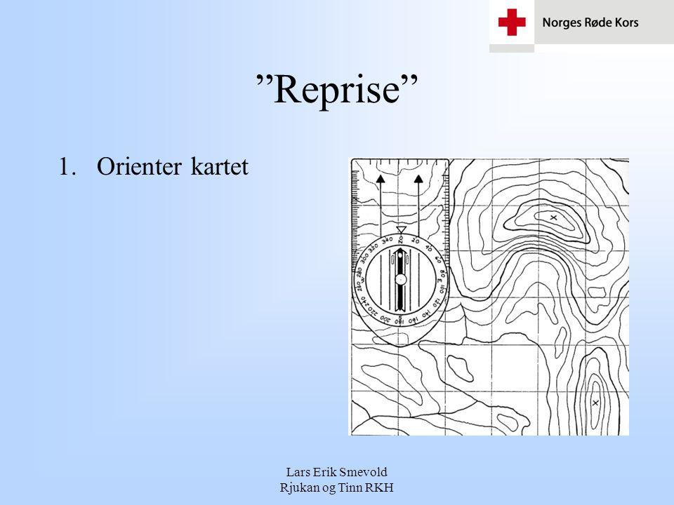 Lars Erik Smevold Rjukan og Tinn RKH Reprise 1.Orienter kartet