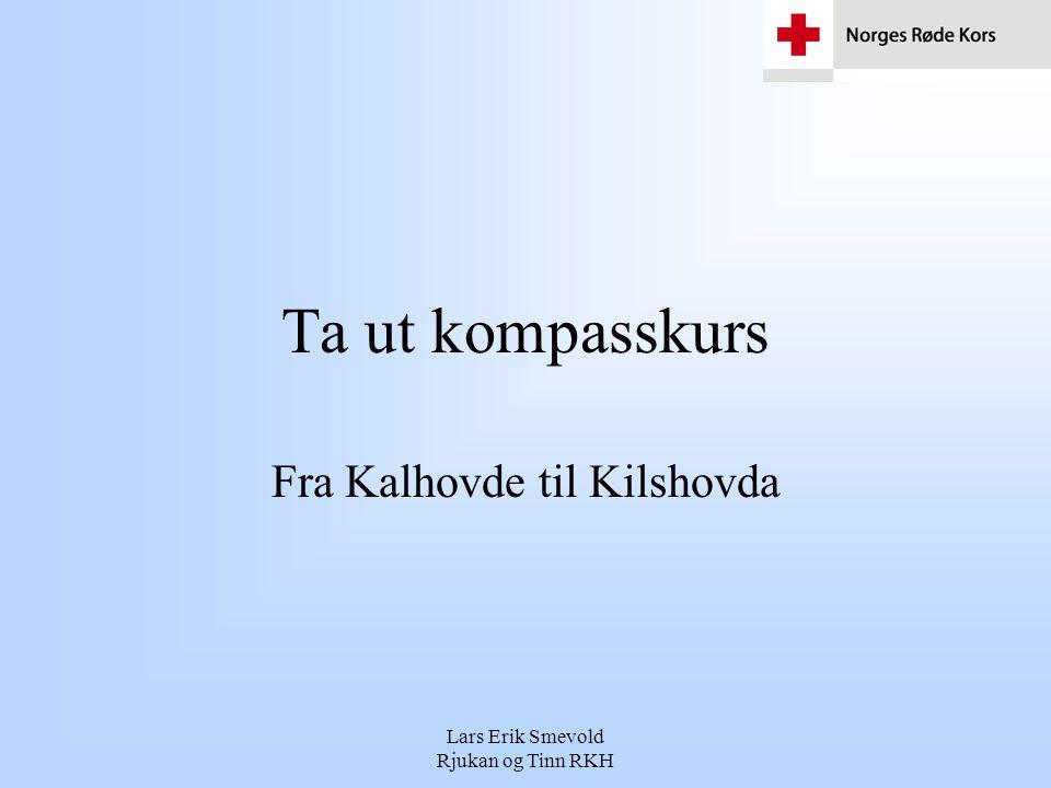 Lars Erik Smevold Rjukan og Tinn RKH Ta ut kompasskurs Fra Kalhovde til Kilshovda