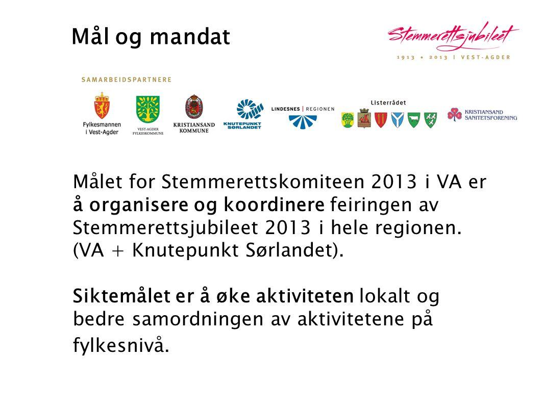 Mål og mandat Målet for Stemmerettskomiteen 2013 i VA er å organisere og koordinere feiringen av Stemmerettsjubileet 2013 i hele regionen. (VA + Knute