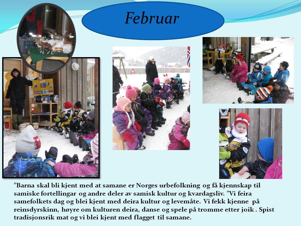 """Februar """"Barna skal bli kjent med at samane er Norges urbefolkning og få kjennskap til samiske fortellingar og andre deler av samisk kultur og kvardag"""