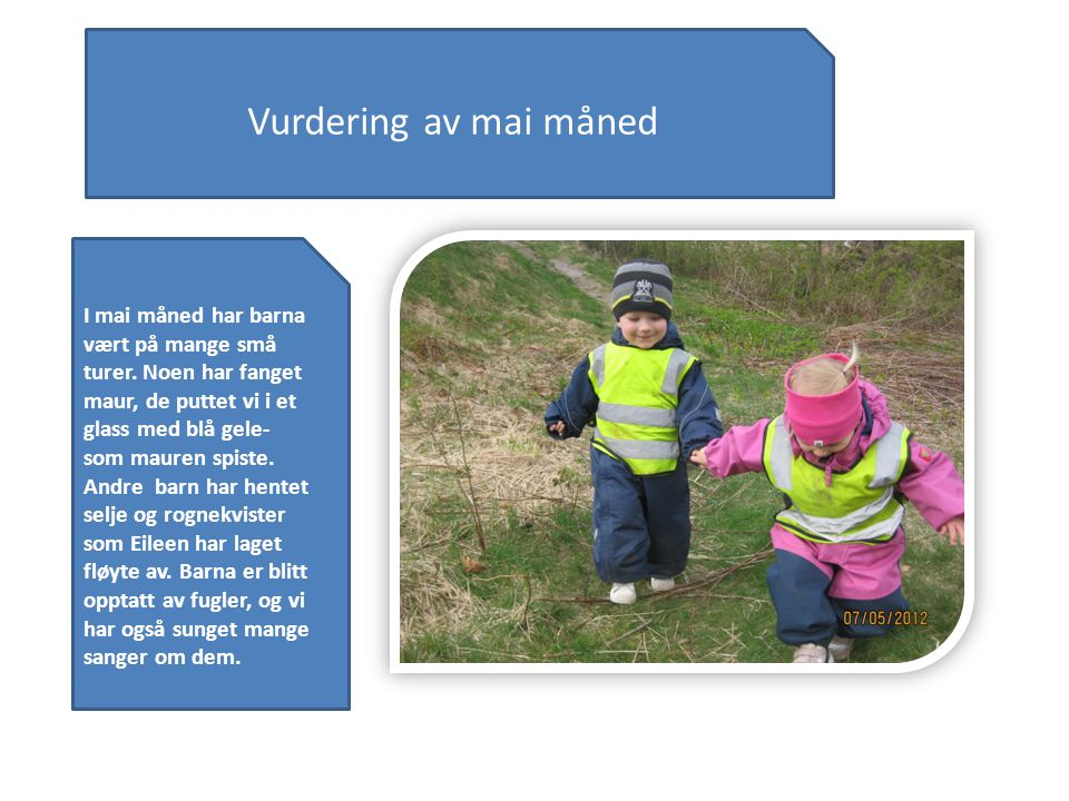 Vurdering av mai måned I mai måned har barna vært på mange små turer.
