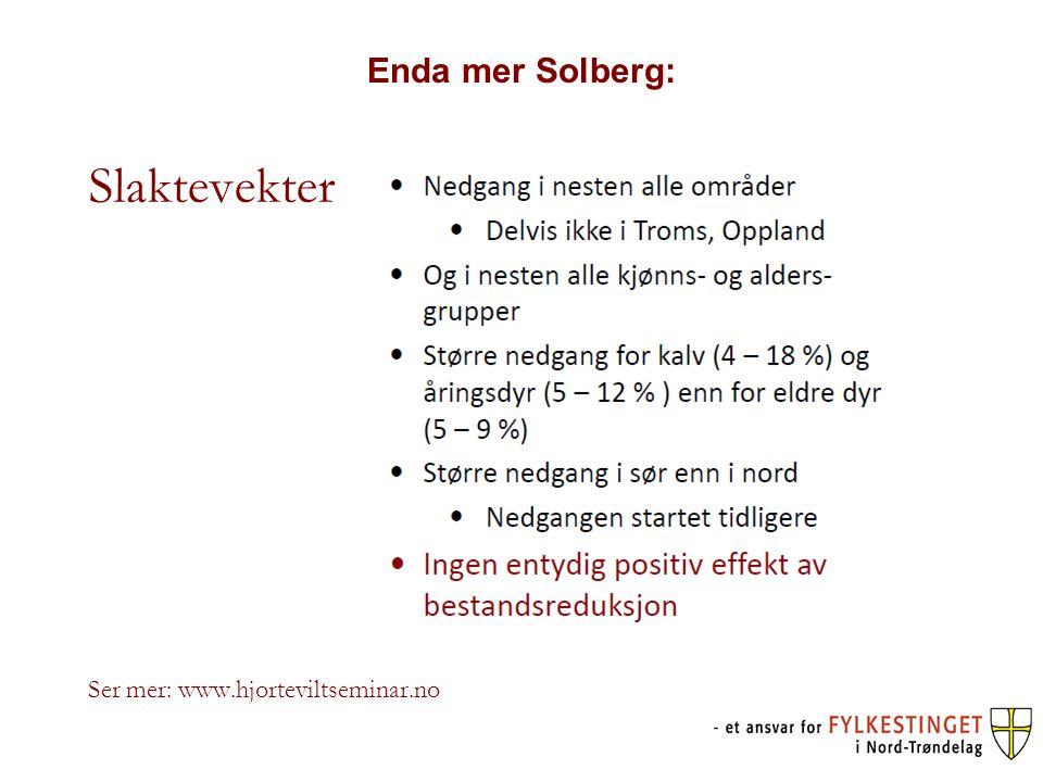 Enda mer Solberg: Slaktevekter Ser mer: www.hjorteviltseminar.no
