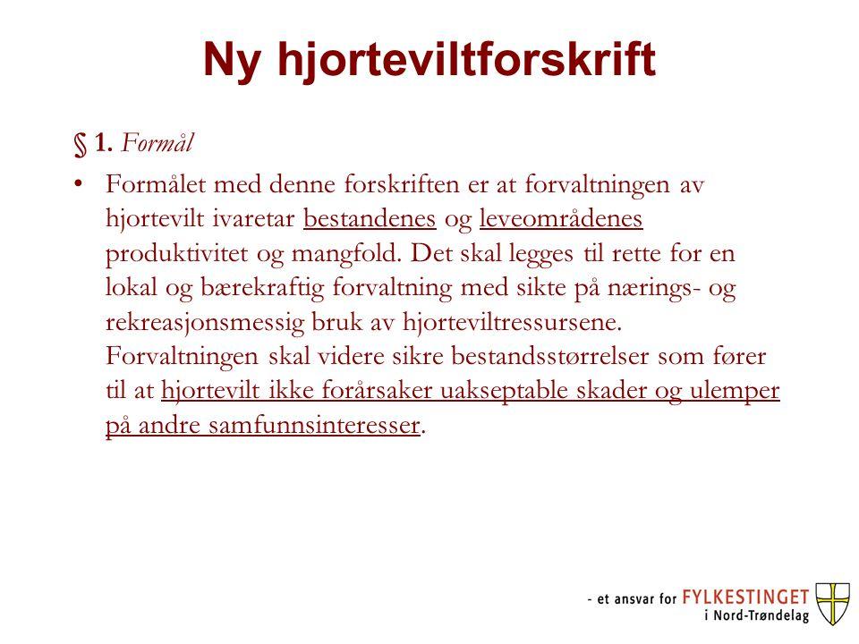 Ny hjorteviltforskrift § 1.