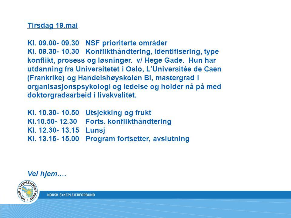 Tirsdag 19.mai Kl. 09.00- 09.30NSF prioriterte områder Kl.