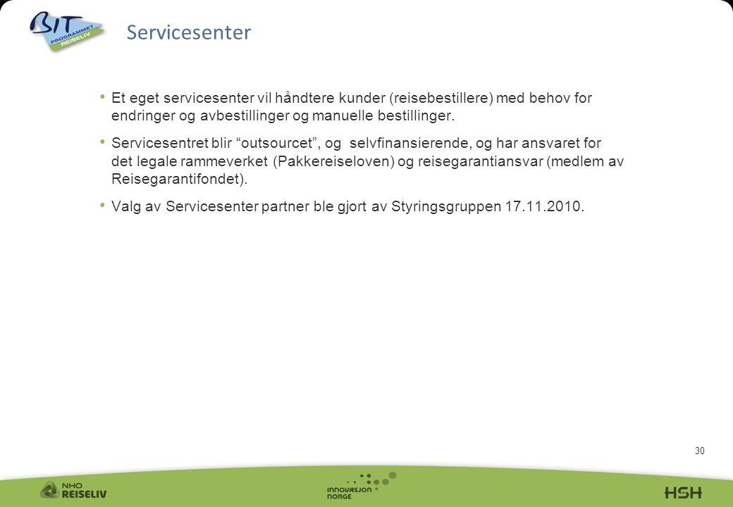 30 • Et eget servicesenter vil håndtere kunder (reisebestillere) med behov for endringer og avbestillinger og manuelle bestillinger.