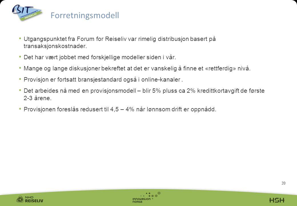 39 • Utgangspunktet fra Forum for Reiseliv var rimelig distribusjon basert på transaksjonskostnader.