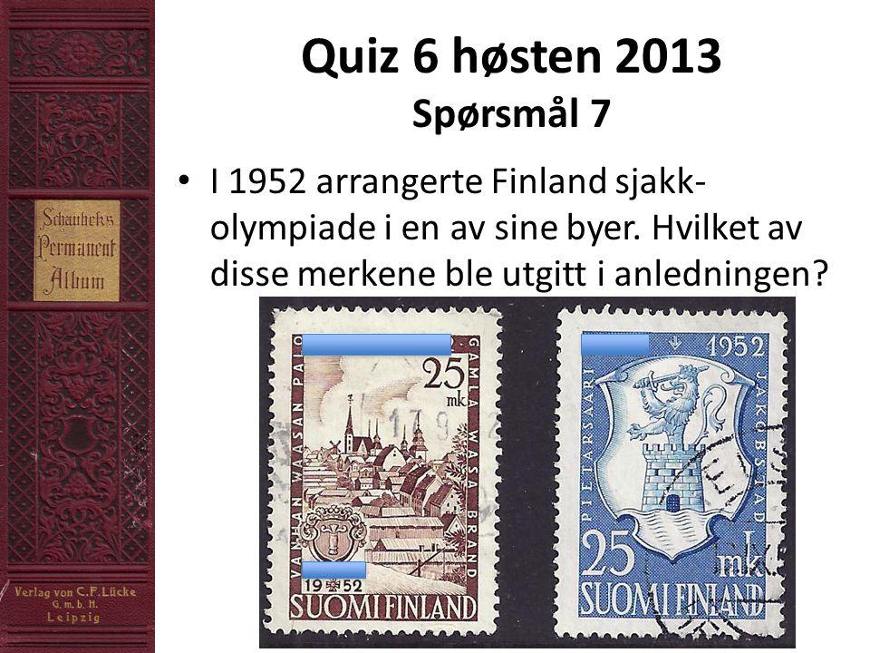 Quiz 6 høsten 2013 Spørsmål 7 • I 1952 arrangerte Finland sjakk- olympiade i en av sine byer.