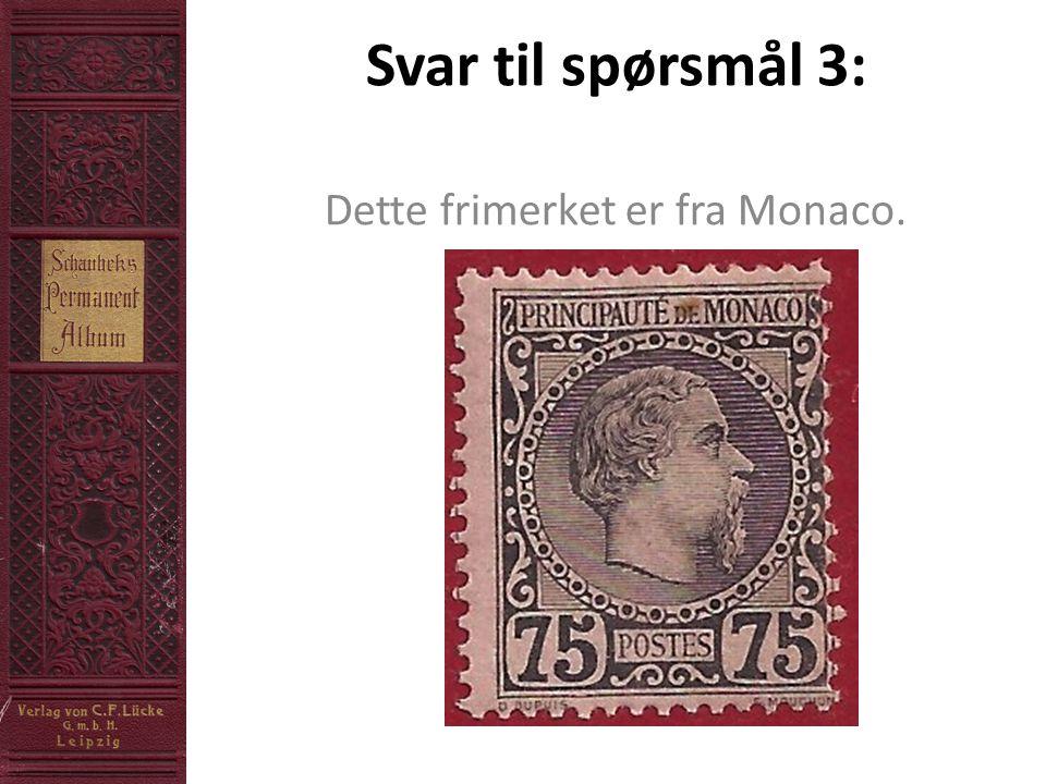 Svar til spørsmål 3: Dette frimerket er fra Monaco.