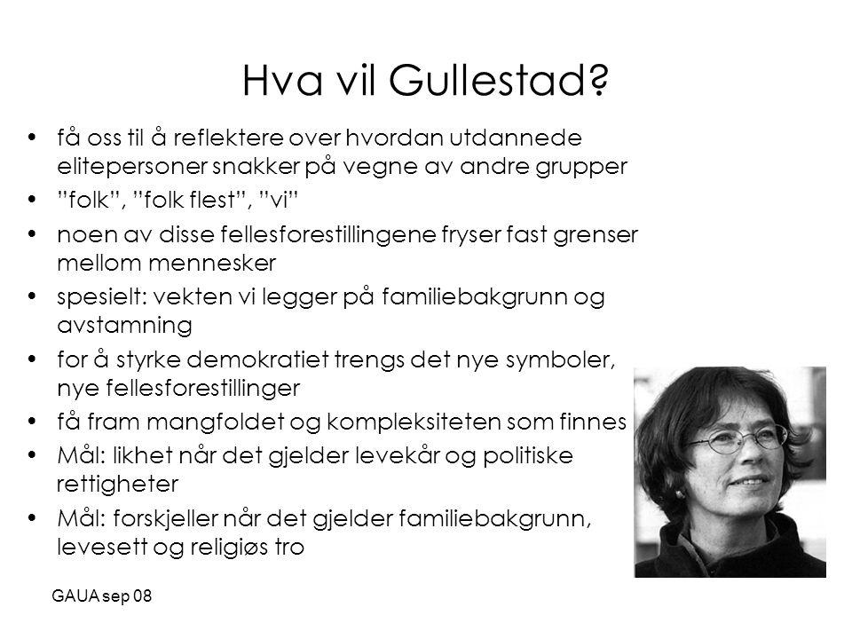GAUA sep 08 Hva vil Gullestad.
