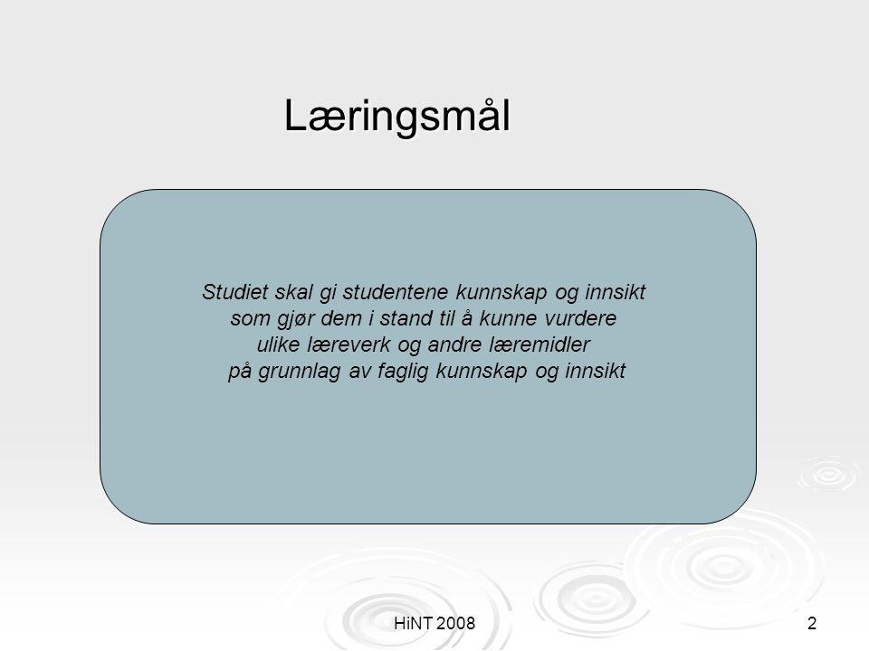HiNT 20082 Læringsmål Studiet skal gi studentene kunnskap og innsikt som gjør dem i stand til å kunne vurdere ulike læreverk og andre læremidler på gr