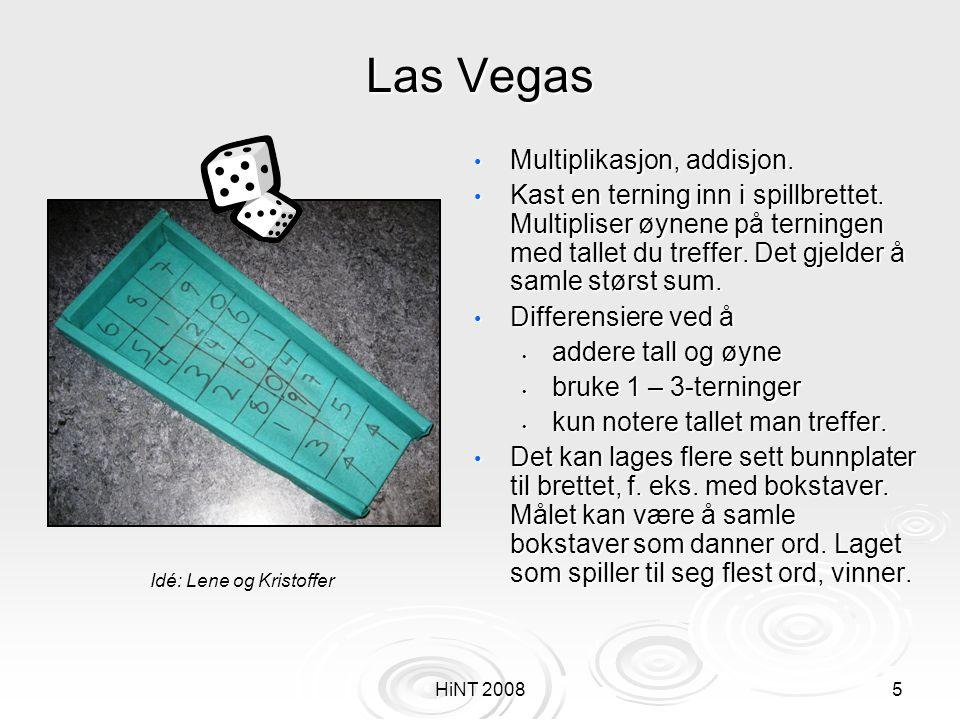 5 Las Vegas • Multiplikasjon, addisjon. • Kast en terning inn i spillbrettet. Multipliser øynene på terningen med tallet du treffer. Det gjelder å sam