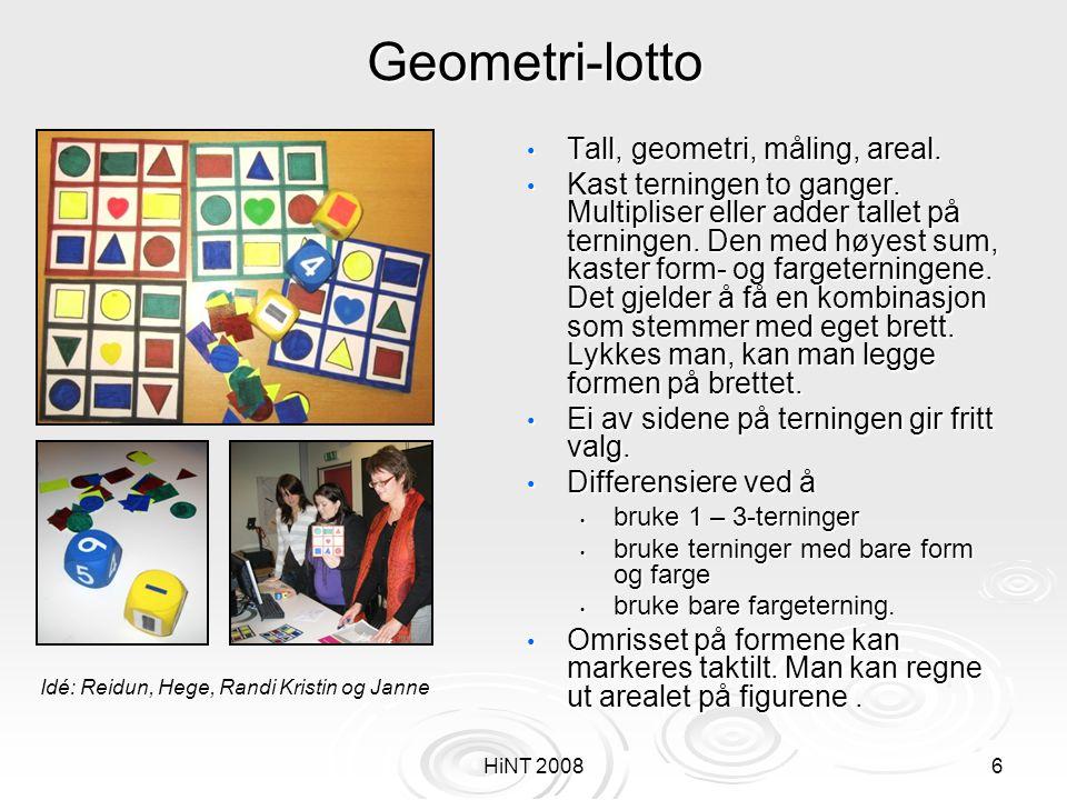 HiNT 20086 Geometri-lotto • Tall, geometri, måling, areal. • Kast terningen to ganger. Multipliser eller adder tallet på terningen. Den med høyest sum