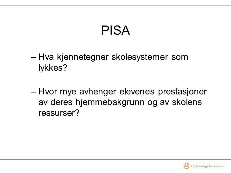 PISA –Hva kjennetegner skolesystemer som lykkes.