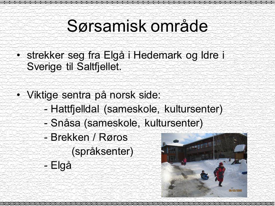 Sørsamisk område •strekker seg fra Elgå i Hedemark og Idre i Sverige til Saltfjellet.