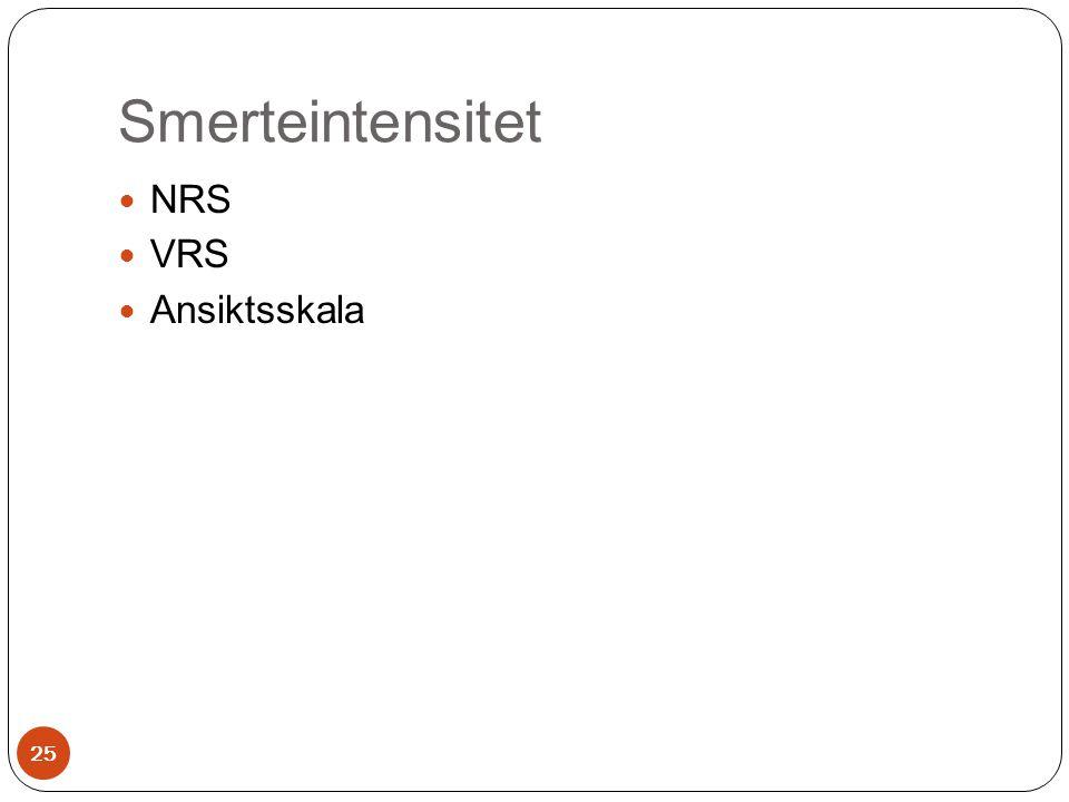Smerteintensitet  NRS  VRS  Ansiktsskala 25