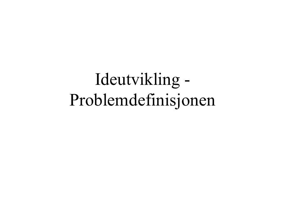 Ideutvikling - Problemdefinisjonen