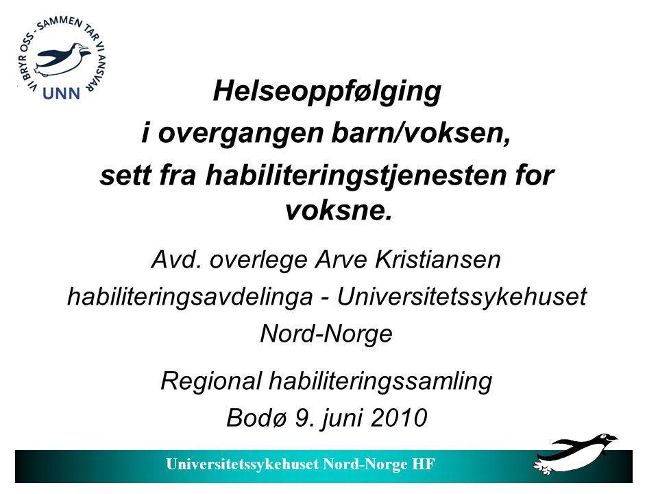 Universitetssykehuset Nord-Norge HF Å bli voksen betyr i denne sammenheng blant annet: l Endret juridisk status.