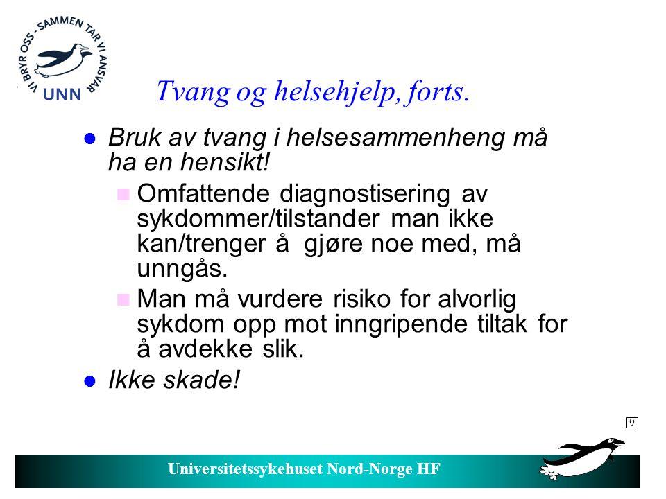 Universitetssykehuset Nord-Norge HF Forutsetning for god ivaretakelse av helsa: l Kompetanse hos pasient, pårørende og omsorgspersoner.
