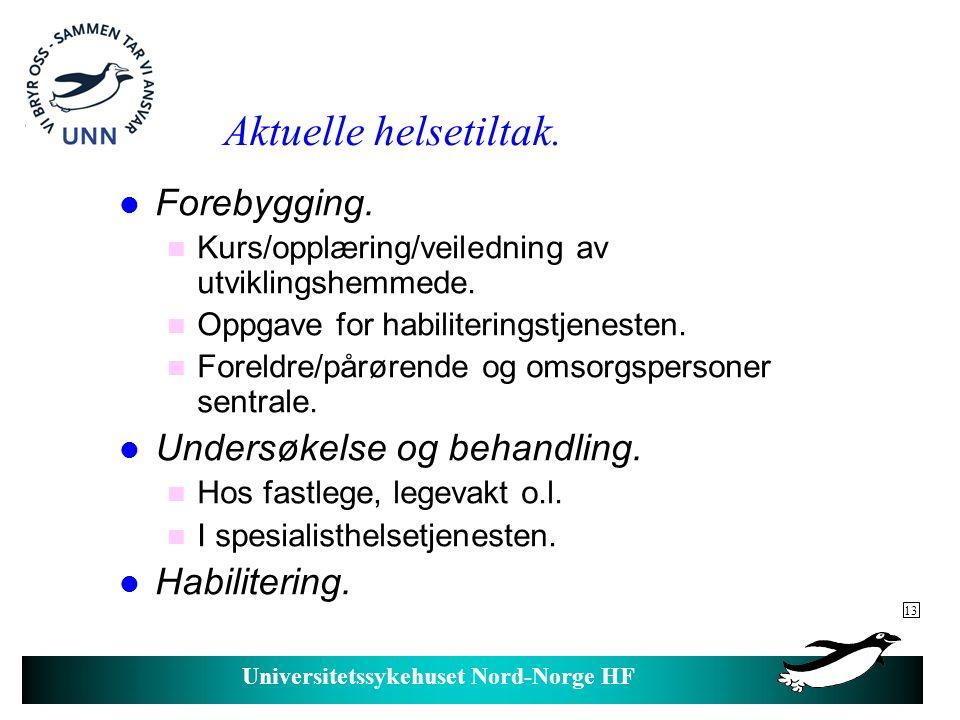 Universitetssykehuset Nord-Norge HF Aktuelle helsetiltak, forts.