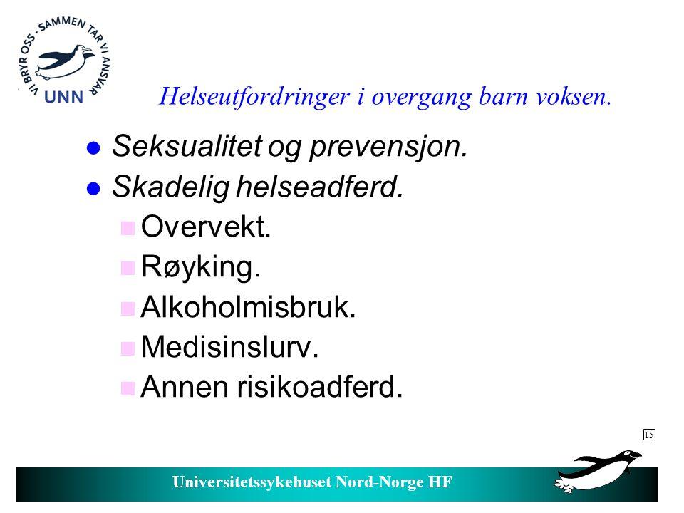 Universitetssykehuset Nord-Norge HF Forutsetning for god ivaretakelse av helsa i overgangen barn/voksen.