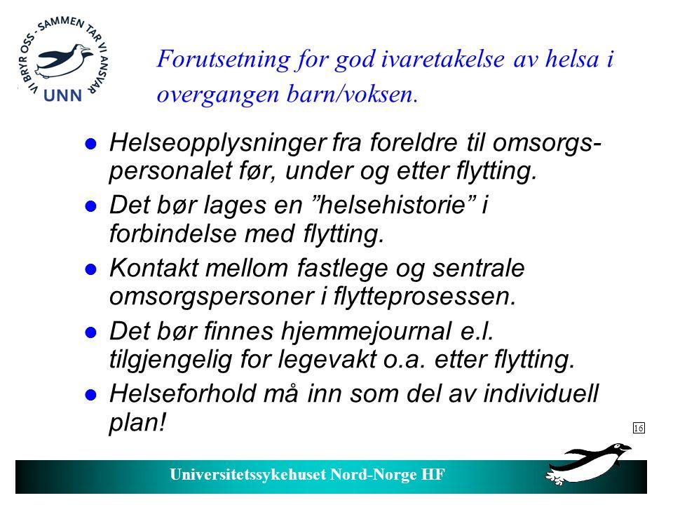 Universitetssykehuset Nord-Norge HF Utfordringer: l Kommunikasjon mellom ulike personer og instanser som er involvert i den enkeltes helsespørsmål.