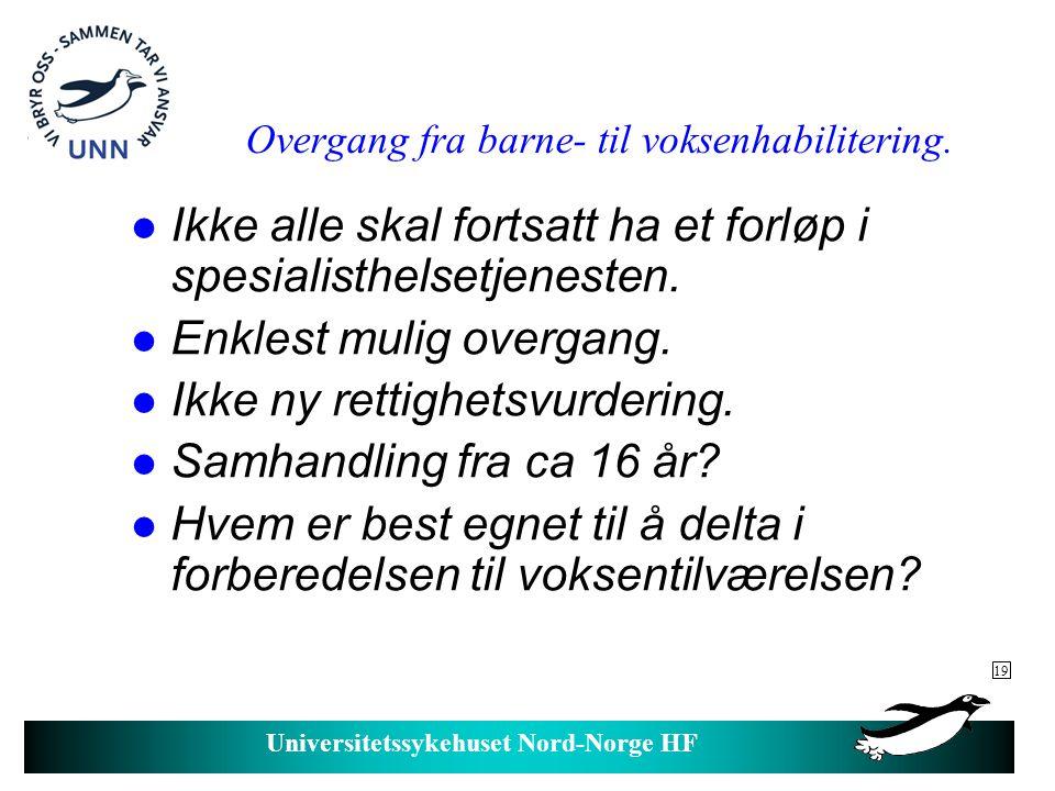 Universitetssykehuset Nord-Norge HF Forskrift om habilitering og rehabilitering - spesialisthelsetjenestens ansvar.