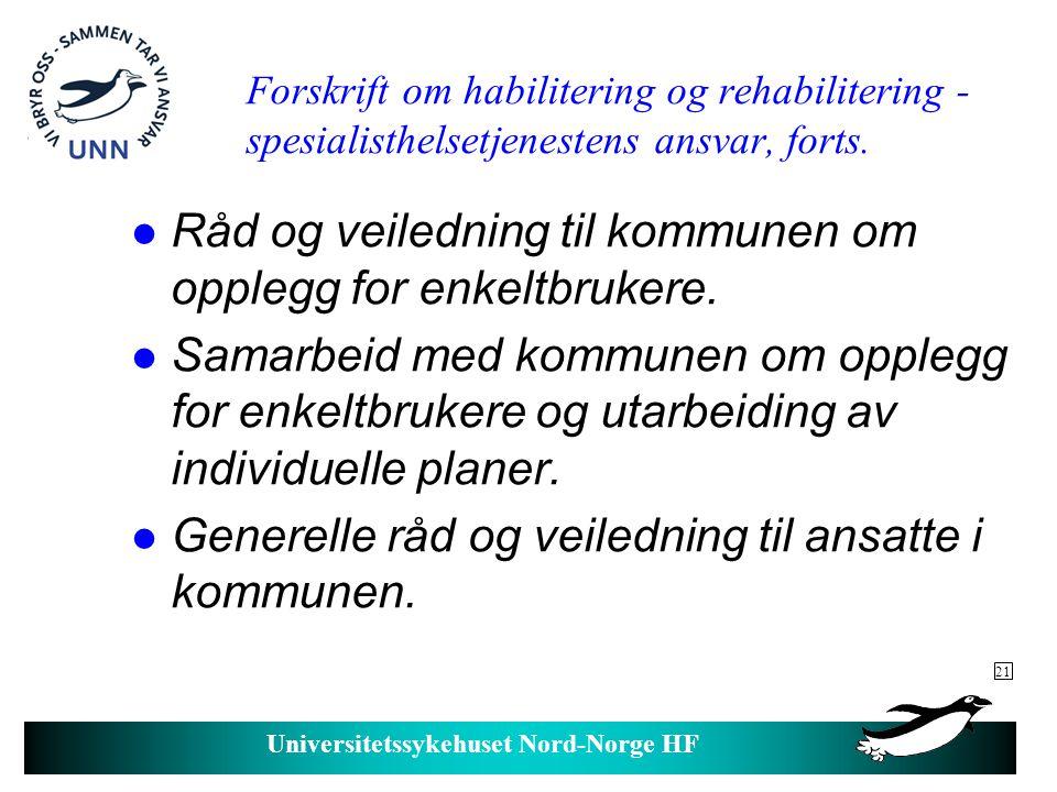 Universitetssykehuset Nord-Norge HF Forskrift om habilitering og rehabilitering - spesialisthelsetjenestens ansvar, forts.