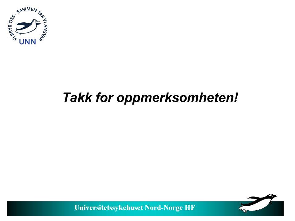 Universitetssykehuset Nord-Norge HF Takk for oppmerksomheten!