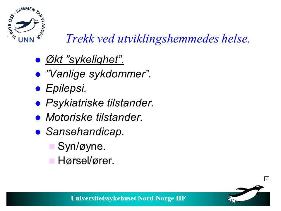 Universitetssykehuset Nord-Norge HF Trekk ved utviklingshemmedes helse, forts.