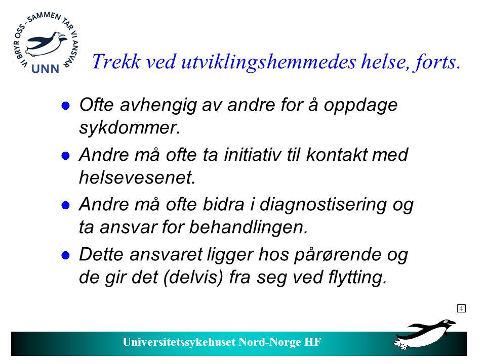 Universitetssykehuset Nord-Norge HF Helsevesenets forhold til utviklingshemmede.