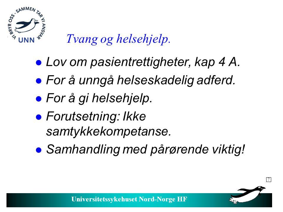 Universitetssykehuset Nord-Norge HF Tvang og helsehjelp, forts.