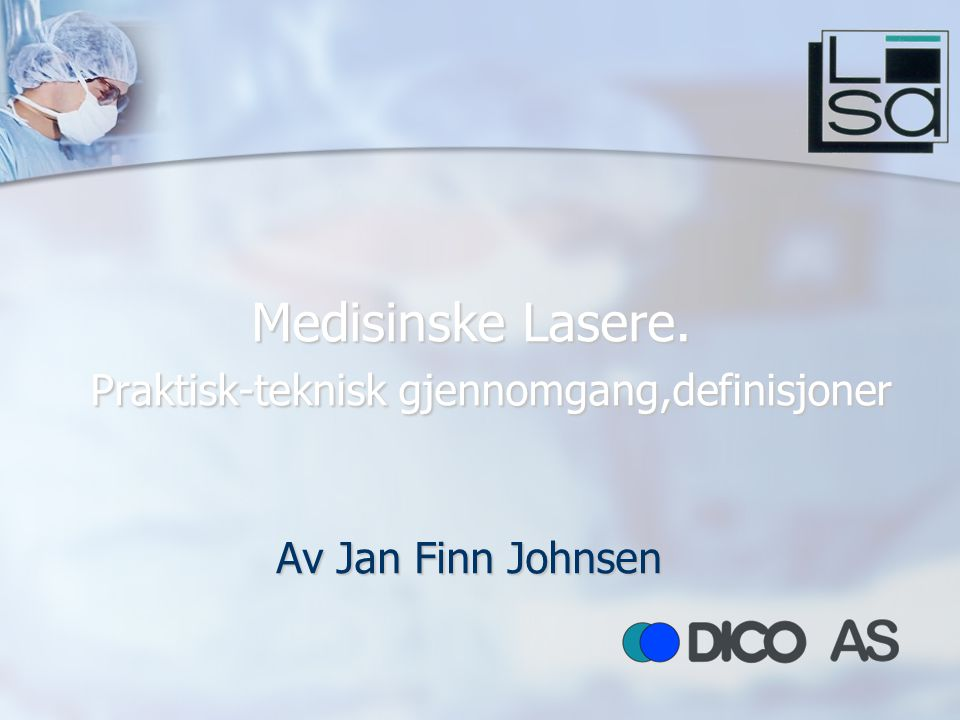 L* A* S* E* R  Laser : Light ampflication by the stimulated emssion of radiation.