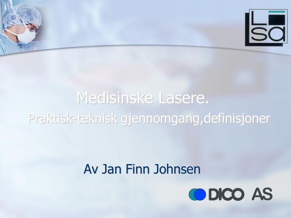 Medisinske Lasere. Praktisk-teknisk gjennomgang,definisjoner Av Jan Finn Johnsen