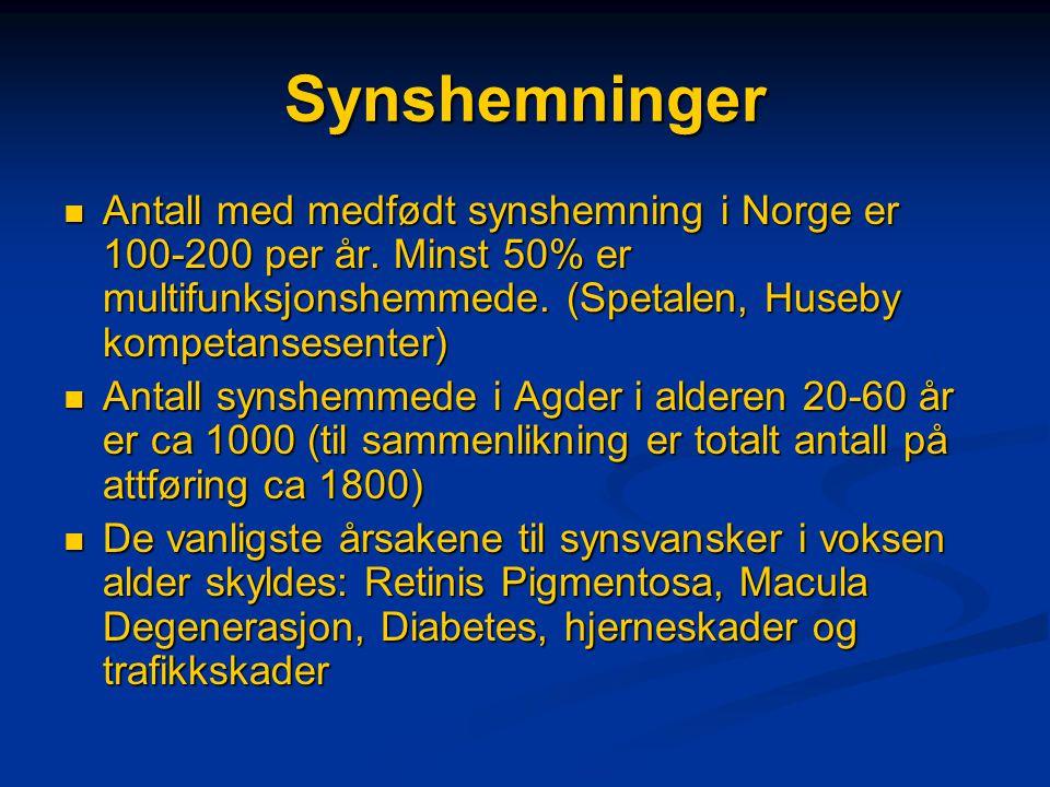 Synshemninger  Antall med medfødt synshemning i Norge er 100-200 per år.