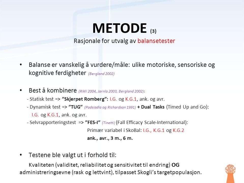 • Balanse er vanskelig å vurdere/måle: ulike motoriske, sensoriske og kognitive ferdigheter (Bergland 2002) • Best å kombinere (Rikli 2004, Jarnlo 200