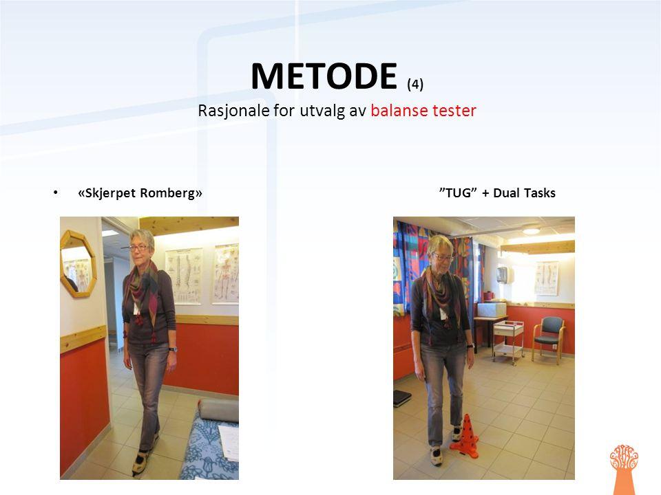 """• «Skjerpet Romberg» """"TUG"""" + Dual Tasks METODE (4) Rasjonale for utvalg av balanse tester"""