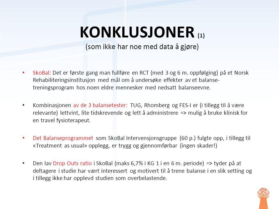 • SkoBal: Det er første gang man fullføre en RCT (med 3 og 6 m. oppfølging) på et Norsk Rehabiliteringsinstitusjon med mål om å undersøke effekter av