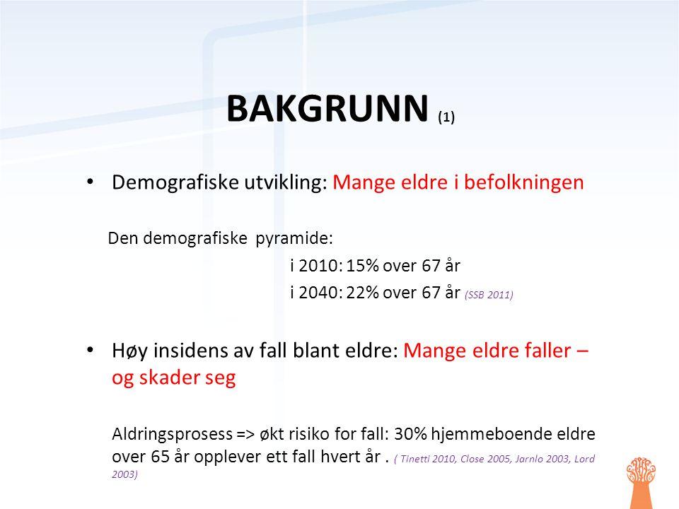 • Demografisk utvikling + Høy insidens fall blant eldre = Økende problem BAKGRUNN (2)