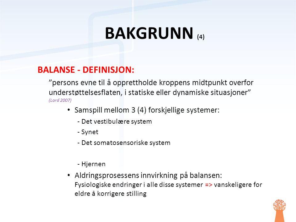 """BALANSE - DEFINISJON: """"persons evne til å opprettholde kroppens midtpunkt overfor understøttelsesflaten, i statiske eller dynamiske situasjoner"""" (Lord"""