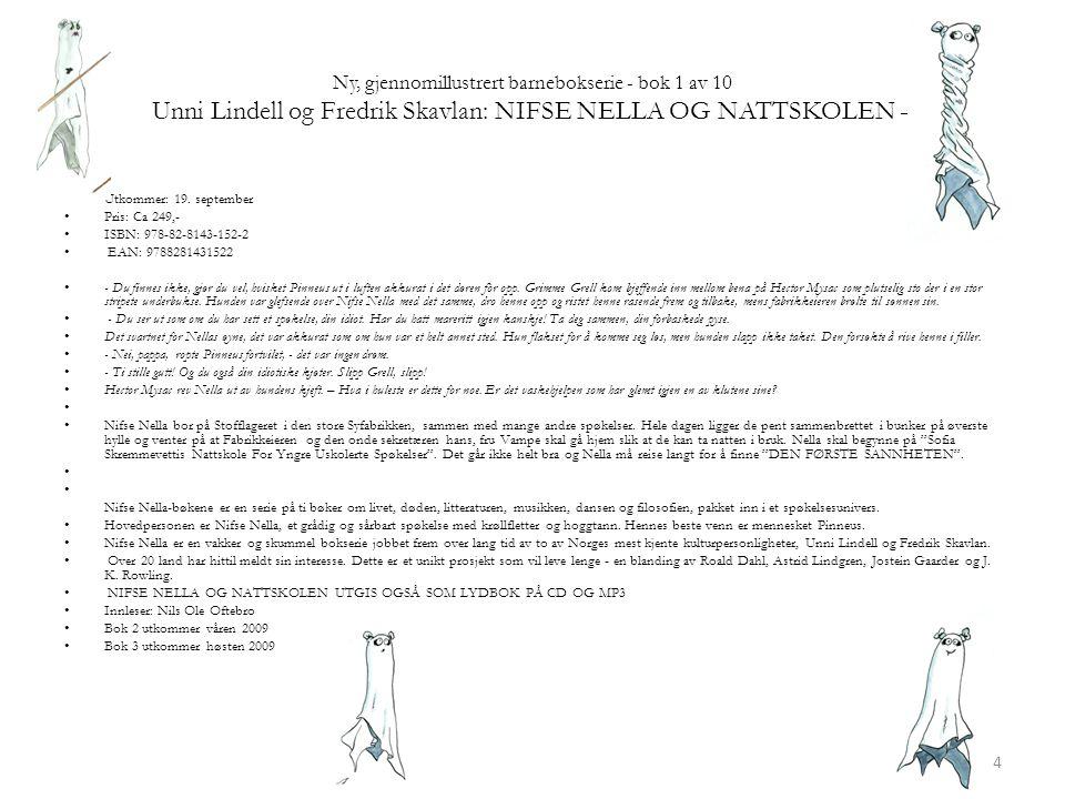 Ny, gjennomillustrert barnebokserie - bok 1 av 10 Unni Lindell og Fredrik Skavlan: NIFSE NELLA OG NATTSKOLEN – • Utkommer: 19.