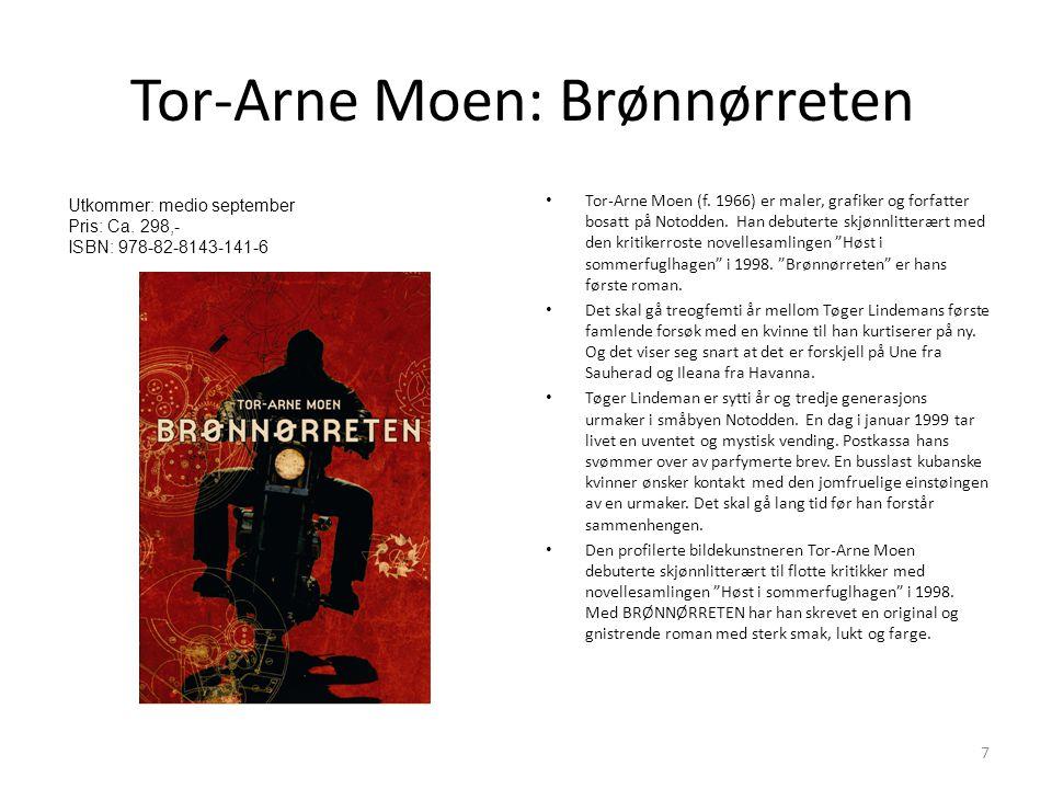 Tor-Arne Moen: Brønnørreten • Tor-Arne Moen (f.