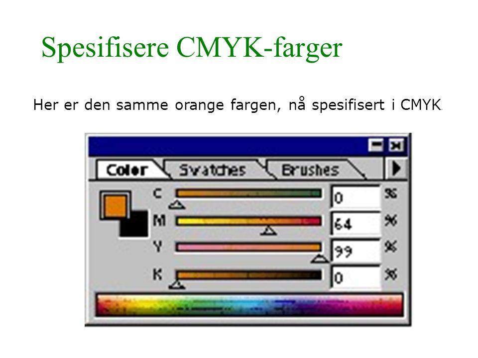 Spesifisere CMYK-farger Her er den samme orange fargen, nå spesifisert i CMYK.