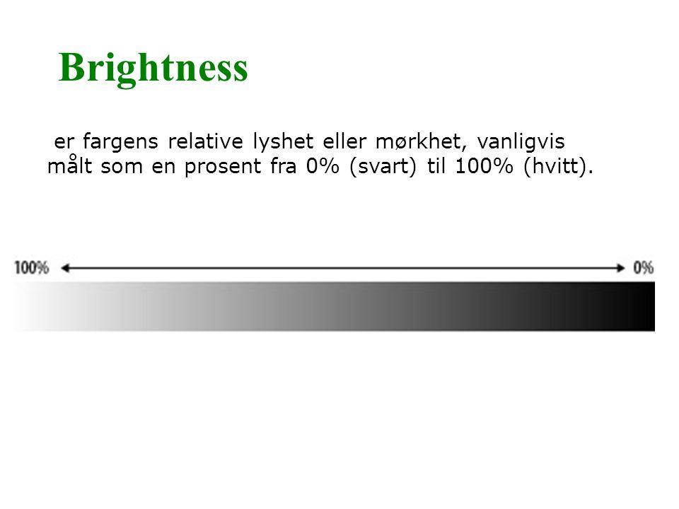 Brightness er fargens relative lyshet eller mørkhet, vanligvis målt som en prosent fra 0% (svart) til 100% (hvitt).