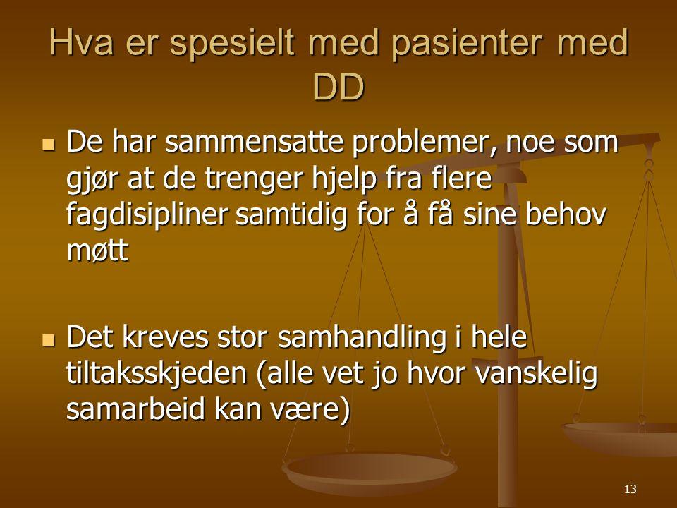 12 Hvem er pasienten med DD  Først og fremst er de som alle andre.