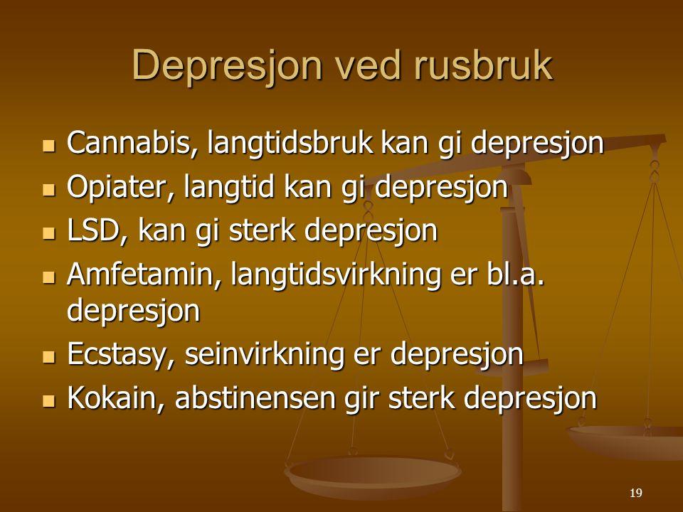 18 Schizofrene og rusmidler  Bruker cannabis og hallusinogener for å dempe negative symptomer ved diagnosen som tilbaketrekning, følelsesforflating, viljeløshet, depresjon osv  Sentralstimulerende midler av samme årsaker