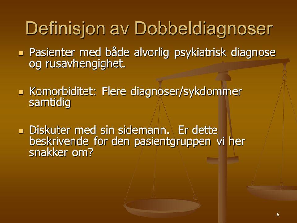 26 HUSK  Diagnosen er bare en del av virkelighets beskrivelsen  Er bare en øyeblikksbeskrivning  Sier altså bare en del av HELHETEN